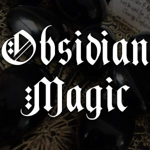 obsidian magic, australian witchcraft, adelaide witchcraft store, free witchcraft spells, witchcraft blog, wholesale witchcraft, tarot readings, witchcraft shop, witchcraft supplies