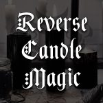 reverse candle magic, australian witchcraft supplies, adelaide witchcraft store, free witchcraft spells, witchcraft blog, adelaide tarot reader, online tarot, wtichcraft shop
