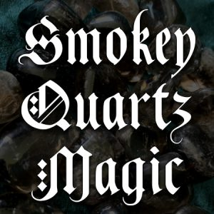 smokey quartz magic, australian witchcraft supplies, free witchcraft spells, adelaide witchcraft store, witchcraft blog, spellbox, adelaide tarot reader, online tarot, wholesale witchcraft, witchcraft shop