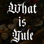 what is yule, australian witchcraft supplies, adelaide witchcraft store, free witchcraft spells, witchcraft blog, spellbox, tarot online, witchcraft shop, wholesale witchcraft