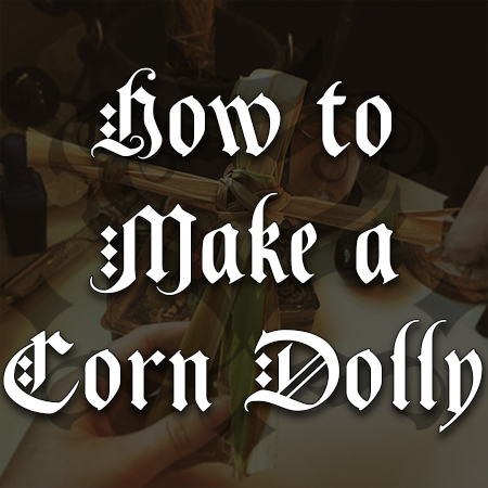 how to make a corn dolly, australian witchcraft blog, adelaide witchcraft store, free witchcraft spells, witchcraft blog, spollbox, spells online, tarot online, adelaide tarot reader, wholesale witchcraft