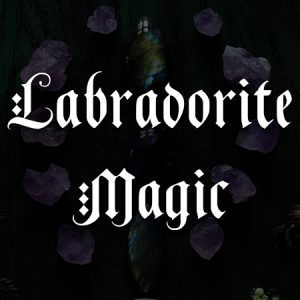 labradorite magic, australian witchcraft blog, australian witchcraft supplies, adelaide witchcraft store, crystal magic, spellbox, online tarot, adelaide tarot reader, witchcraft blog, free witchcraft spells, wholesale witchcraft