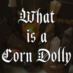 what is a corn dolly, australian witchcraft blog, adelaide witchcraft store, free witchcraft spells, adelaide witchcraft supplies, wholesale witchcraft, spellbox, online spells, adelaide tarot reader, online tarot