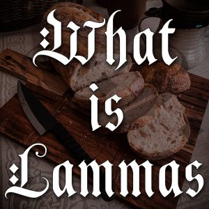 what is lammas, australian witchcraft blog, adelaide witchcraft store, witchcraft shop, witchcraft supplies, wholesale witchcraft, free witchcraft spells, lammas, lammas bread, lammas spells